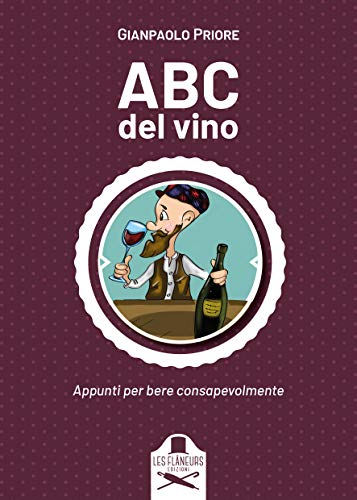 ABC del vino: Appunti per bere consapevolmente (Nouvelle Cuisine) (Italian Edition)