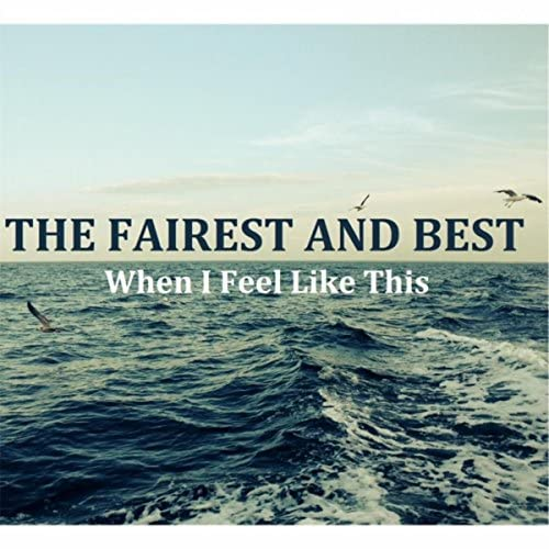 The Fairest and Best