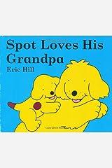 Spot Loves His Grandpa Board book