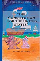 Rules Of An Empire: Constitution For The United States