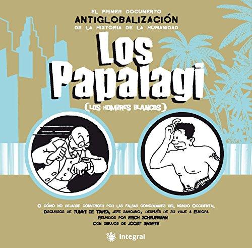 Los Papalagi: Los hombres blancos (OTROS NO FICCIÓN nº 128)