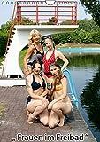 Frauen im Freibad (Wandkalender 2016 DIN A4 hoch): Frauen in verschiedenen Badeanzügen und Bikinis (Monatskalender, 14 Seiten)
