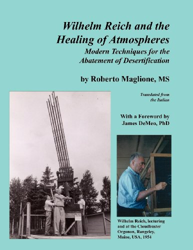 Wilhelm Reich and the Healing of Atmospheres: Modern Techniques for the Abatement of Desertification