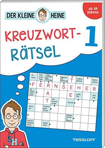 Der kleine Heine Kreuzworträtsel 1. Ab 10 Jahren: Kniffliger Rätselspaß