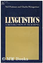 Linguistics : A Revolution in Teaching by Neil Postman (1966-01-01)
