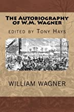 The Autobiography of W.M. Wagner