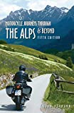 Motorcycle Journeys Through the Alps and Beyond: 5th edition
