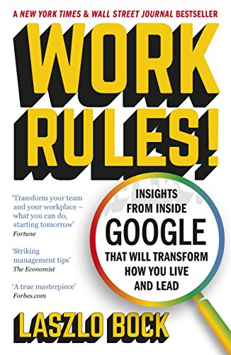 Work Rules!: Insights from Inside Google That Will Transform How You Live and Lead (English Edition)