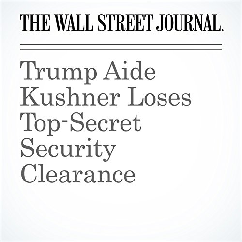 Trump Aide Kushner Loses Top-Secret Security Clearance copertina
