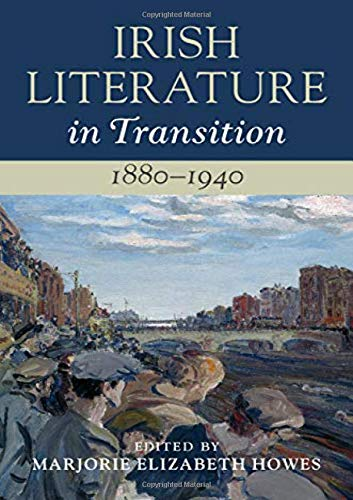 Compare Textbook Prices for Irish Literature in Transition, 1880-1940: Volume 4  ISBN 9781108480451 by Howes, Marjorie Elizabeth