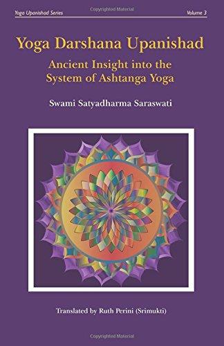 Yoga Darshana Upanishad: Ancient Insight into the System of Ashtanga Yoga (Yoga Upanishad Series, Band 3)