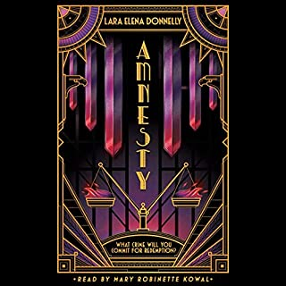 Amnesty     Book 3 in the Amberlough Dossier              By:                                                                                                                                 Lara Elena Donnelly                               Narrated by:                                                                                                                                 Mary Robinette Kowal                      Length: 11 hrs and 21 mins     Not rated yet     Overall 0.0