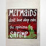 BYRON HOYLE Mermaids Don't Lose Sleep Over The Opinions of Shrimp Schild Strand Wanddekoration...