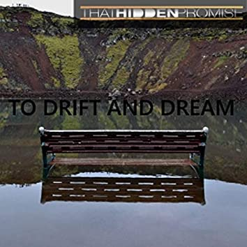 To Drift and Dream
