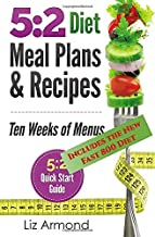 5:2 Diet Meal Plans & Recipes: Ten Weeks of Menus - 5:2 Quick Start Guide (5:2 Fast Diet) (Volume 3)