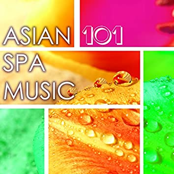 Asian Spa Music 101 - Traditional Chinese and Japanese Songs Collection for Spa Massage & Sauna