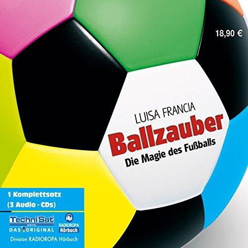 Ballzauber/3 CDs . Die Magie des Fussballs