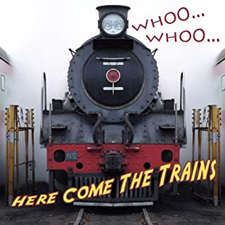 Whooo...Whooo...Here Come the Trains cover art