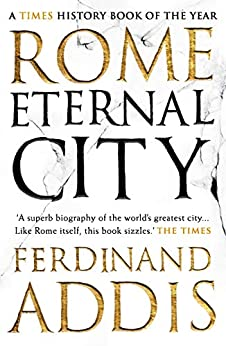 Rome: Eternal City by [Ferdinand Addis]