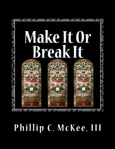 Compare Textbook Prices for Make It Or Break It: Stained Glass for Beginners 2 Edition ISBN 9781470016654 by McKee III, Mr Phillip Curtis