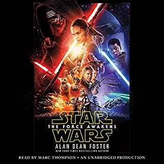 Star Wars: The Force Awakens                   By:                                                                                                                                 Alan Dean Foster                               Narrated by:                                                                                                                                 Marc Thompson                      Length: 10 hrs and 14 mins     996 ratings     Overall 4.5