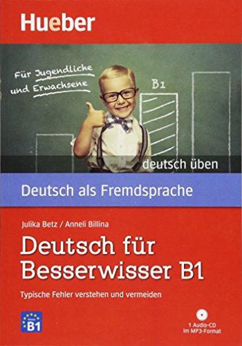 Deutsch für Besserwisser B1: Typische Fehler verstehen und vermeiden  / Buch mit MP3-CD (deutsch üben)