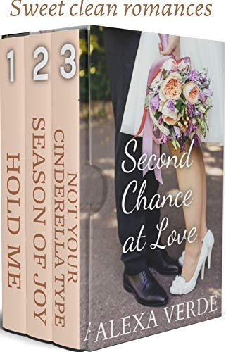 Second Chance at Love: Three Second Chances Sweet Romances - Reunion, Single Dad, & Fairytale Retelling (To Love and to Cherish Book 2) by [Alexa Verde]