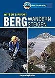 Bergwandern - Bergsteigen: Wissen & Praxis (Wissen & Praxis (Alpine Lehrschriften)) - Olaf Perwitzschky