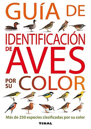 Guia De Identificacion De Aves Por Su Color (Guías Practicas)