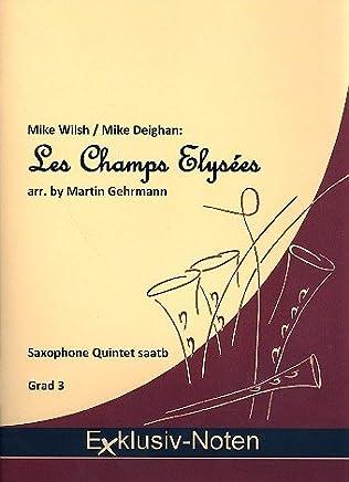 Les Champs Elysées: per 5Saxophone (saatb) Partitur e Voci