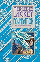Foundation: Book One of the Collegium Chronicles: A Valdemar Novel by Mercedes Lackey (2009-10-06)