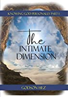 Knowing God Part 1 - The Intimate Dimension