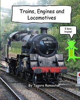 Trains, Engines and Locomotives: I Love Trains
