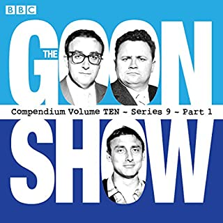 The Goon Show, Compendium 10 (Series 9, Part 1)     The classic BBC radio comedy series              By:                                                                                                                                 Spike Milligan                               Narrated by:                                                                                                                                 full cast,                                                                                        Harry Secombe,                                                                                        Spike Milligan                      Length: 9 hrs and 36 mins     2 ratings     Overall 3.5