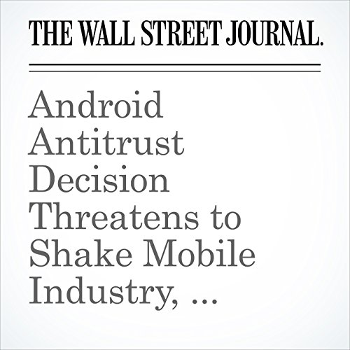 Android Antitrust Decision Threatens to Shake Mobile Industry, Google Business Model copertina