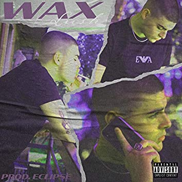 WAX (feat. Ecl1pse)
