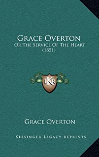 Grace Overton: Or The Service Of The Heart (1851)