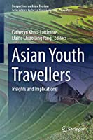 Asian Youth Travellers: Insights and Implications (Perspectives on Asian Tourism)