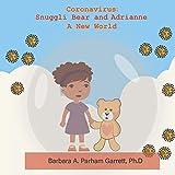 CORONAVIRUS: SNUGGLI BEAR AND ADRIANNE A NEW WORLD