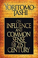 On Influence and Common Sense for the 21st Century