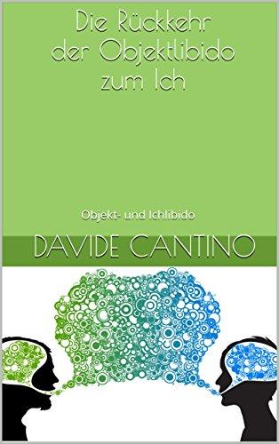 Die Rückkehr der Objektlibido zum Ich: Objekt- und Ichlibido (PSICOSOFIA Vol. 42) (Italian Edition)