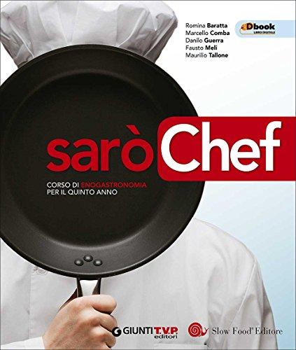 Sarò chef. Corso di enogastronomia. Per la 5ª classe delle Scuole superiori. Con e-book. Con espansione online: 3