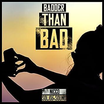 Badder Than Bad