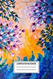 Composition Notebook: Paintings Whatever May Come Flower Power Wide Ruled Note Book, Diary, Planner, Journal for Writing