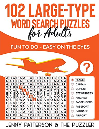 102 LARGE-TYPE WORD SEARCH PUZZLES FOR ADULTS: FUN TO DO – EASY ON THE EYES