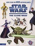 Star Wars The clone Wars - Avec plus de 600 autocollants
