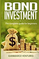 Bond Investment: The complete guide for beginners