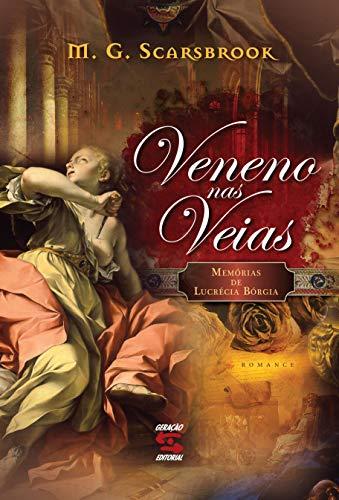 Veneno nas Veias: Memórias de Lucrécia Bórgia