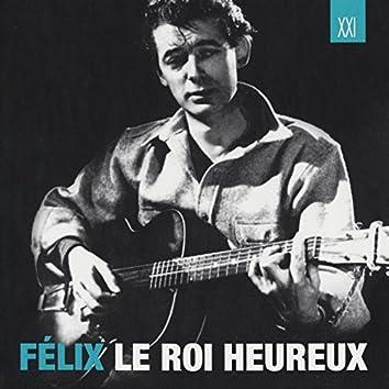 Félix Le Roi Heureux