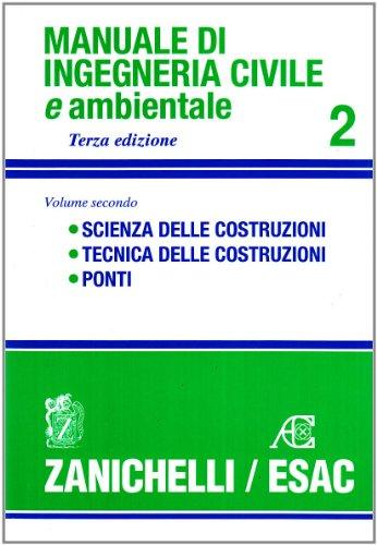 Manuale di ingegneria civile. Scienza delle costruzioni. Tecnica delle costruzioni. Ponti (Vol. 2)